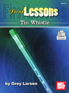 Front cover of the book First Lessons Tin Whistle by Grey Larsen